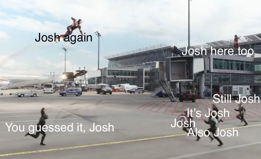 Correct me if I'm wrong but I think Josh is the strongest - meme