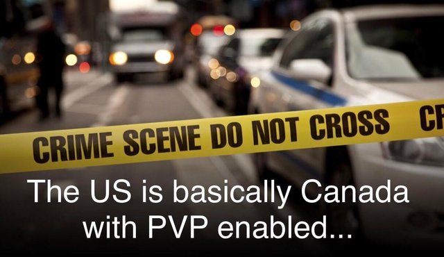 The US is basically Canada with PVP enabled - meme
