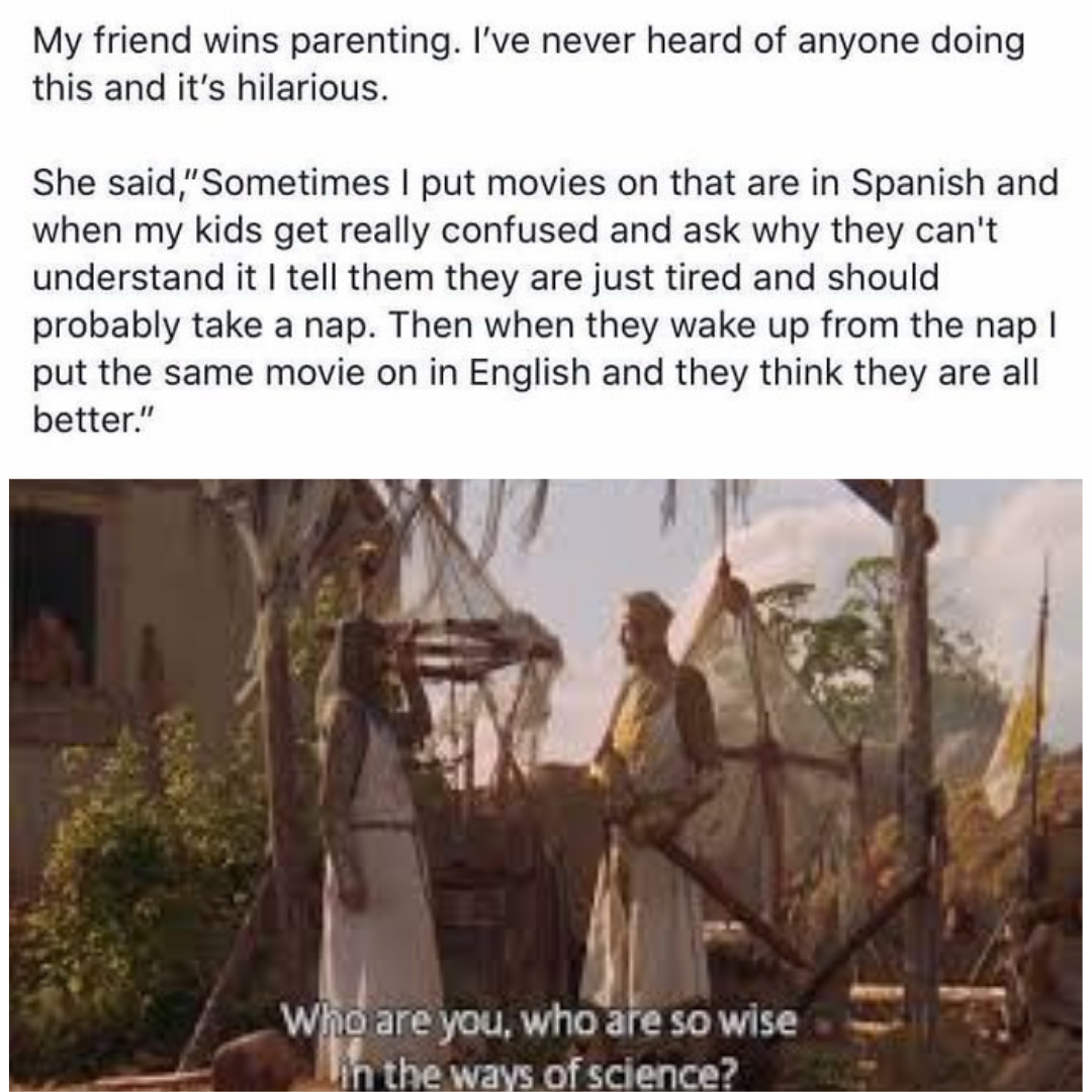 What if the kids learn Spanish later on tho? - meme
