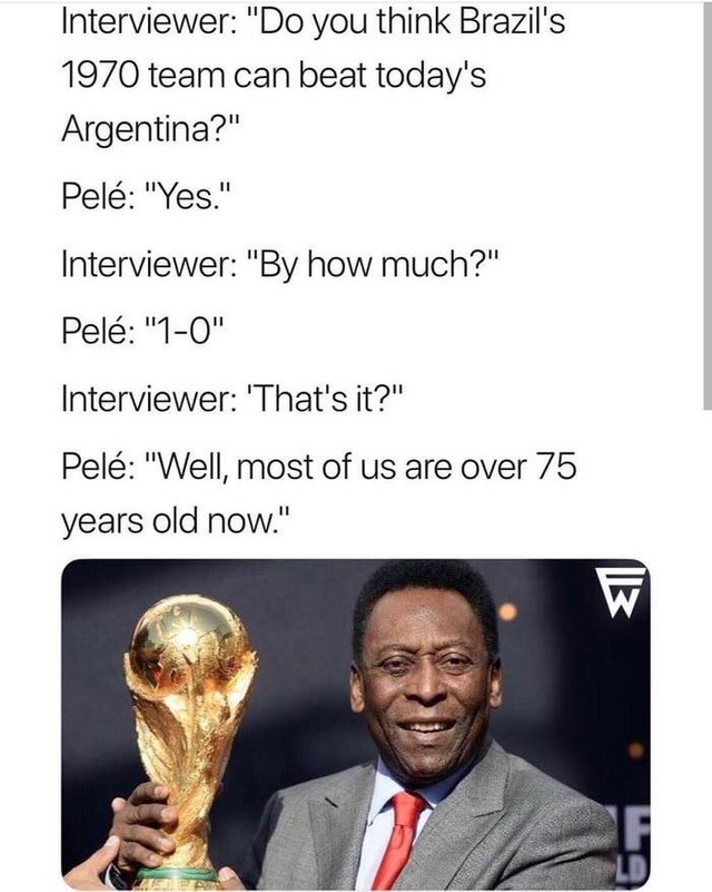 Could Brazil's 1970 team beat today's Argentina? - meme