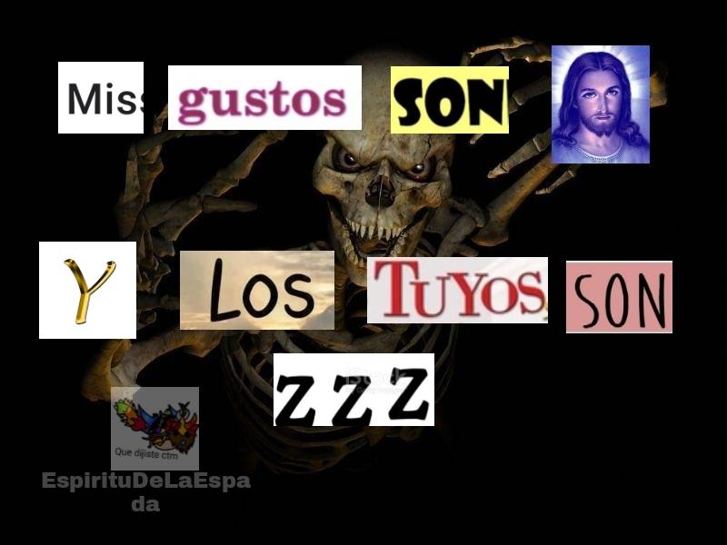 Mis Gustos Son God Y Los Tuyos Zzz - meme