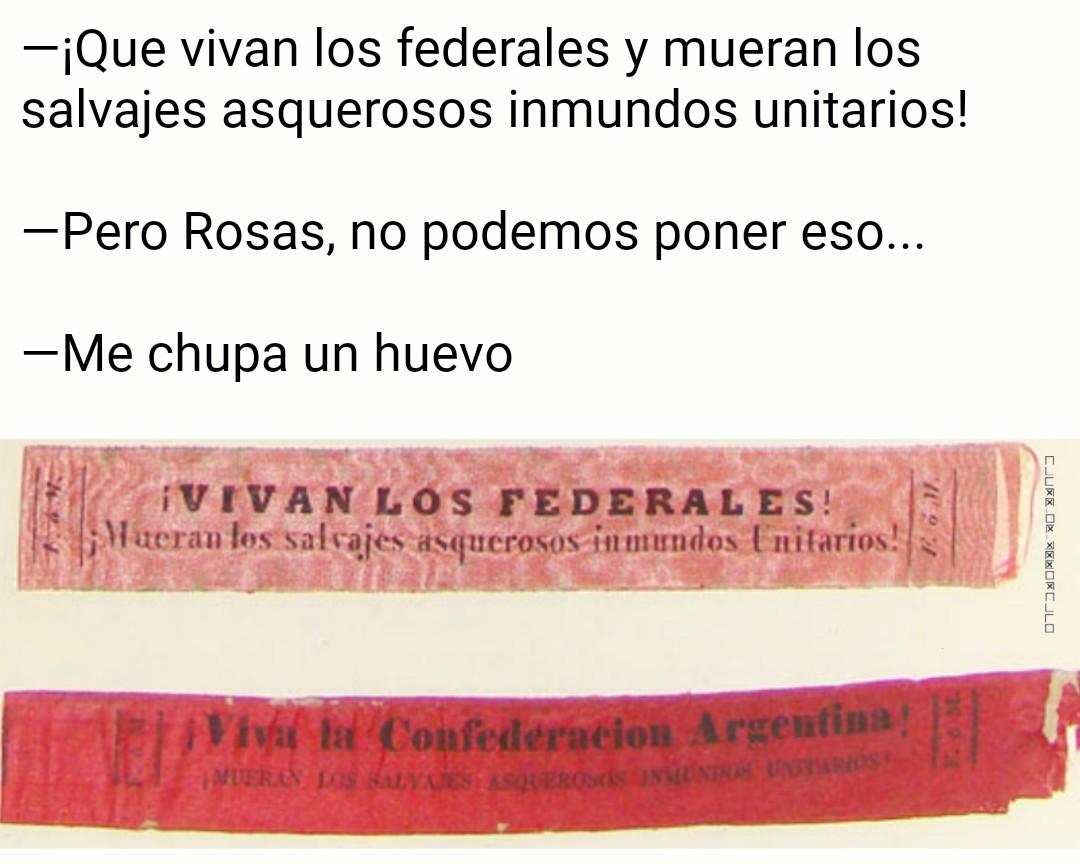 Juan Manuel de Rosas, gobernador de Buenos Aires de la Confederación Argentina desde 1829 hasta 1952 - meme