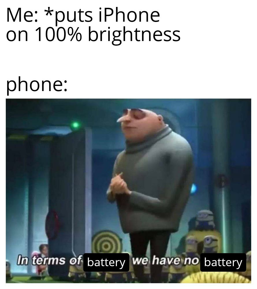 In terms of battery we have no battery - meme