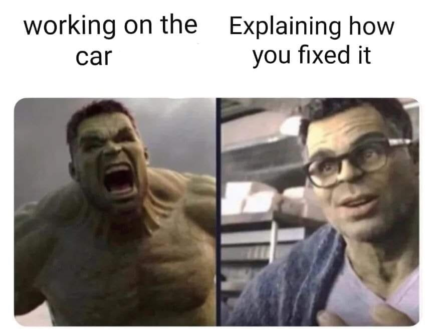 you can't fix something without losing your shit, it's part of the fixing process - meme
