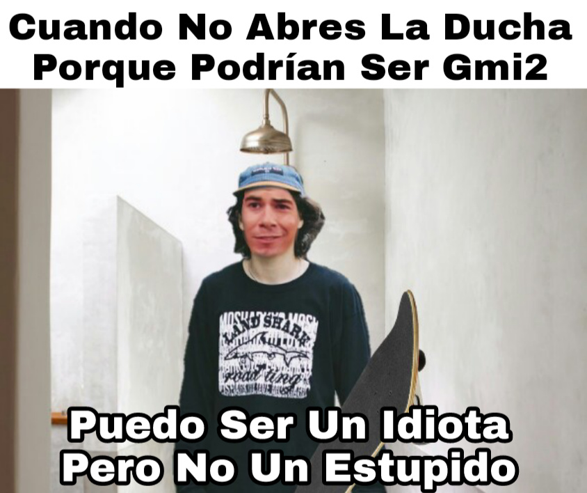 Ducha Con Gmi2 (Original) - meme