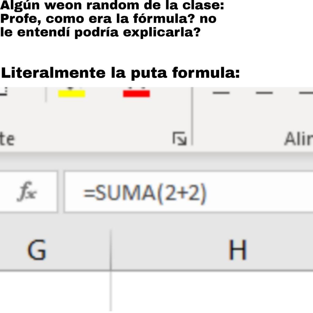 También se puede usar simplemente =2+2 o así pero no mms (basado en hechos reales) asies mamá, hago memes de computación :greek: