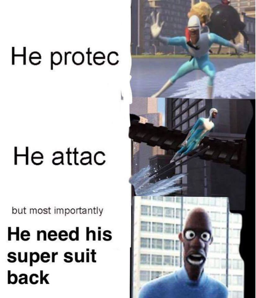 He need his super suit - meme