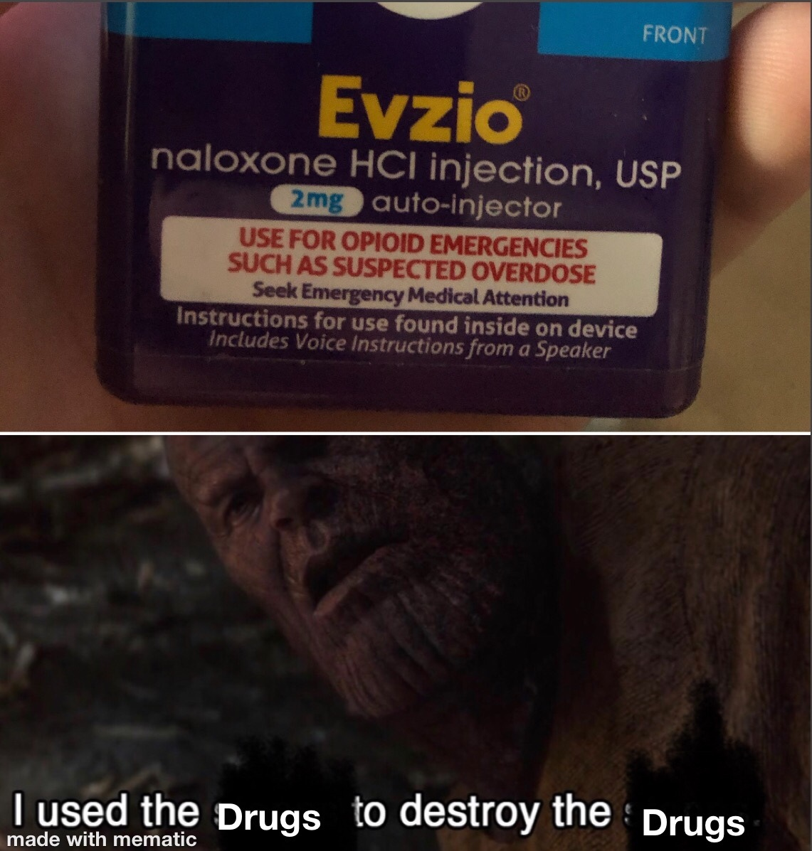 I used the drugs to destroy the drugs - meme