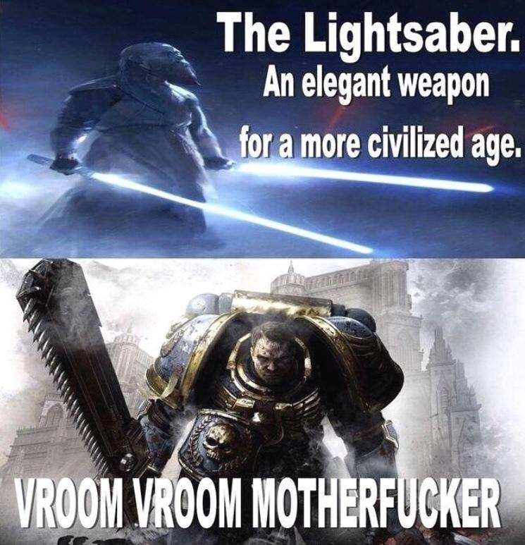 chainsword > lightsaber - meme