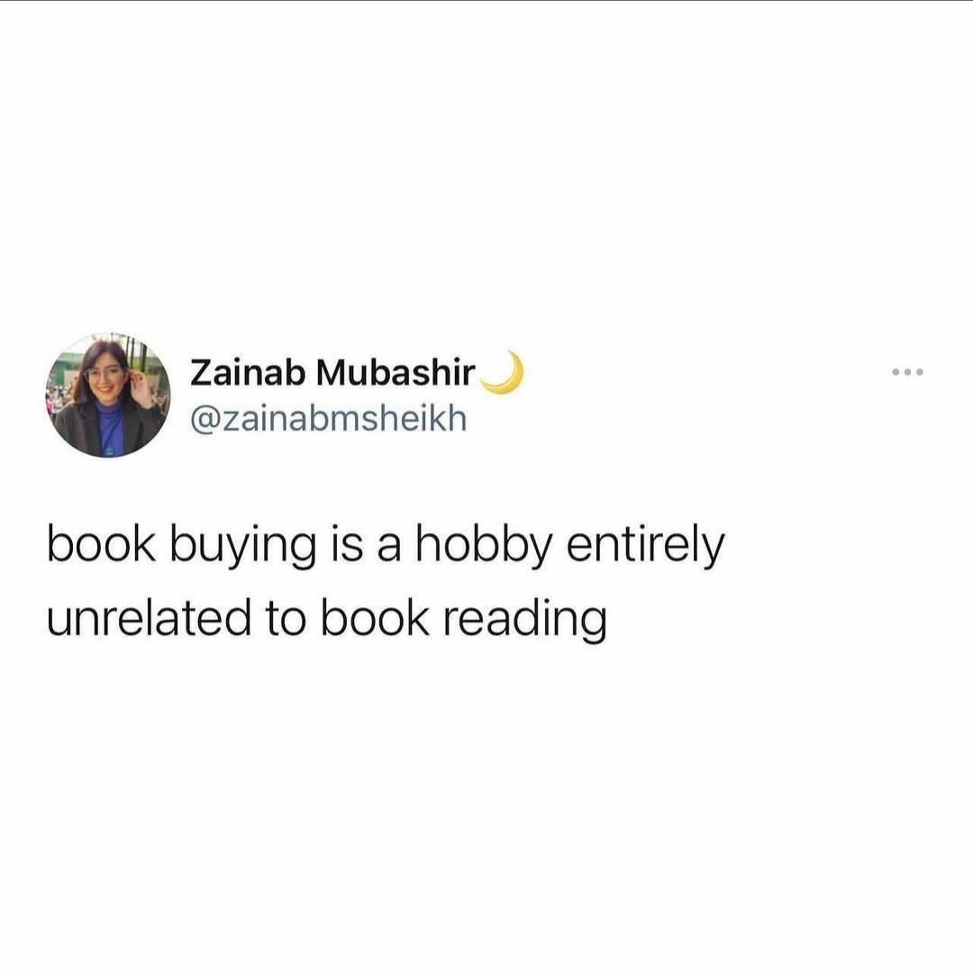 Finish a book, buy 5 more - meme