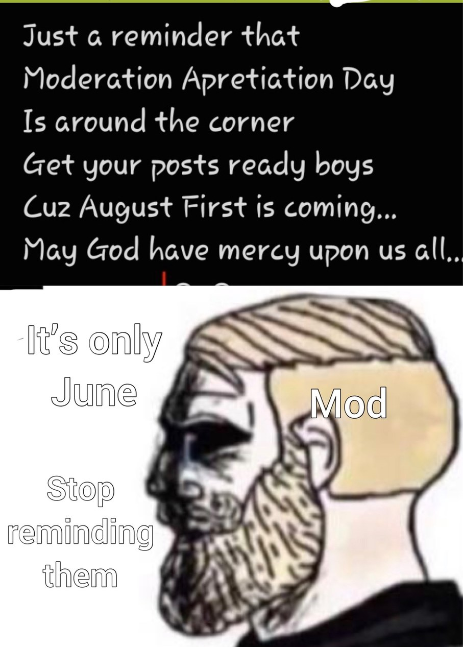 Fuck Aug 1st.   new tradition!  mods don't let any meme pass.