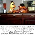 Ernie spends 600 bucks on crack