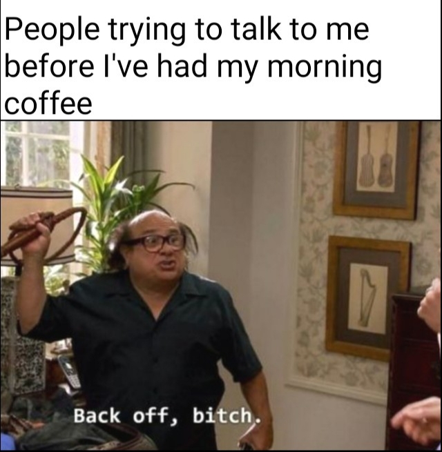 Back off bitch! - meme