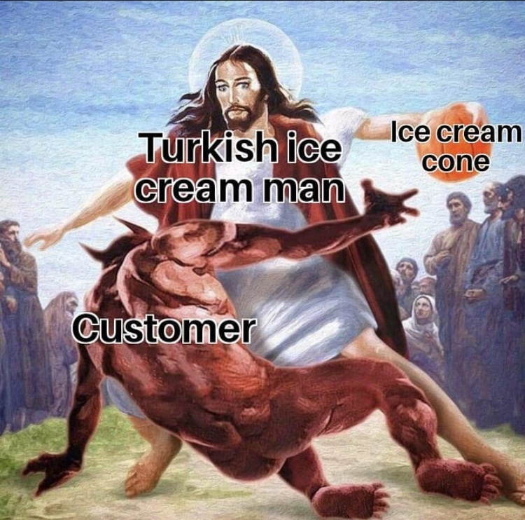 Turkish ice cream men have mad pull out game - meme