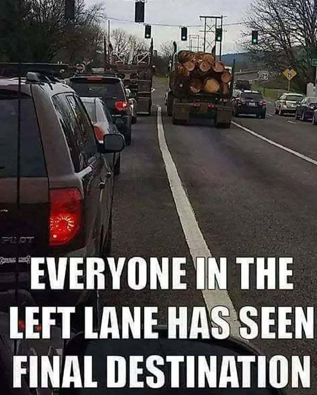 Everyone in the left lane has seen final destination - meme