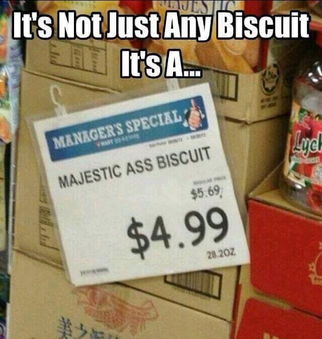 ass biscuits for everyone - meme