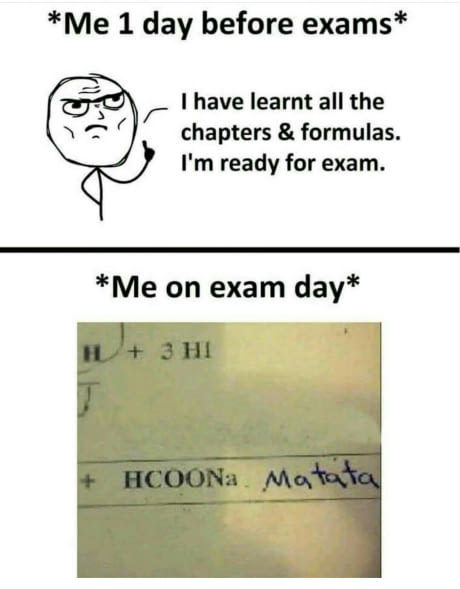 Me 1 day before exams - meme