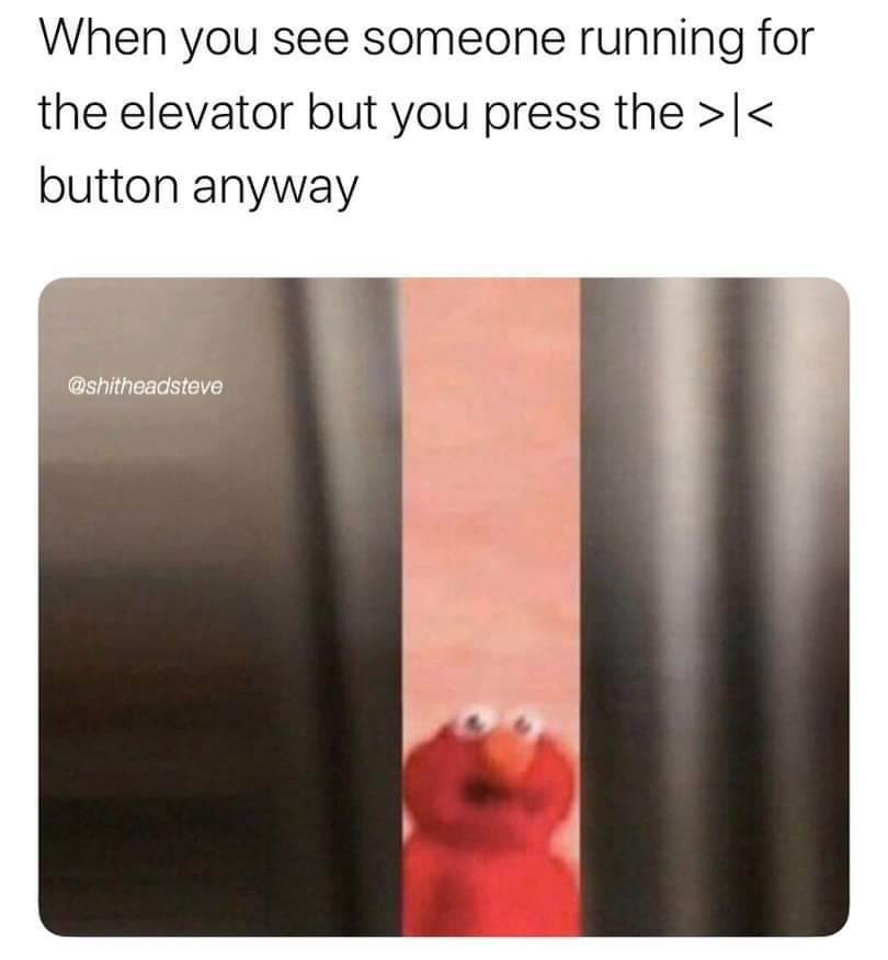 Ask about my elevator story - meme