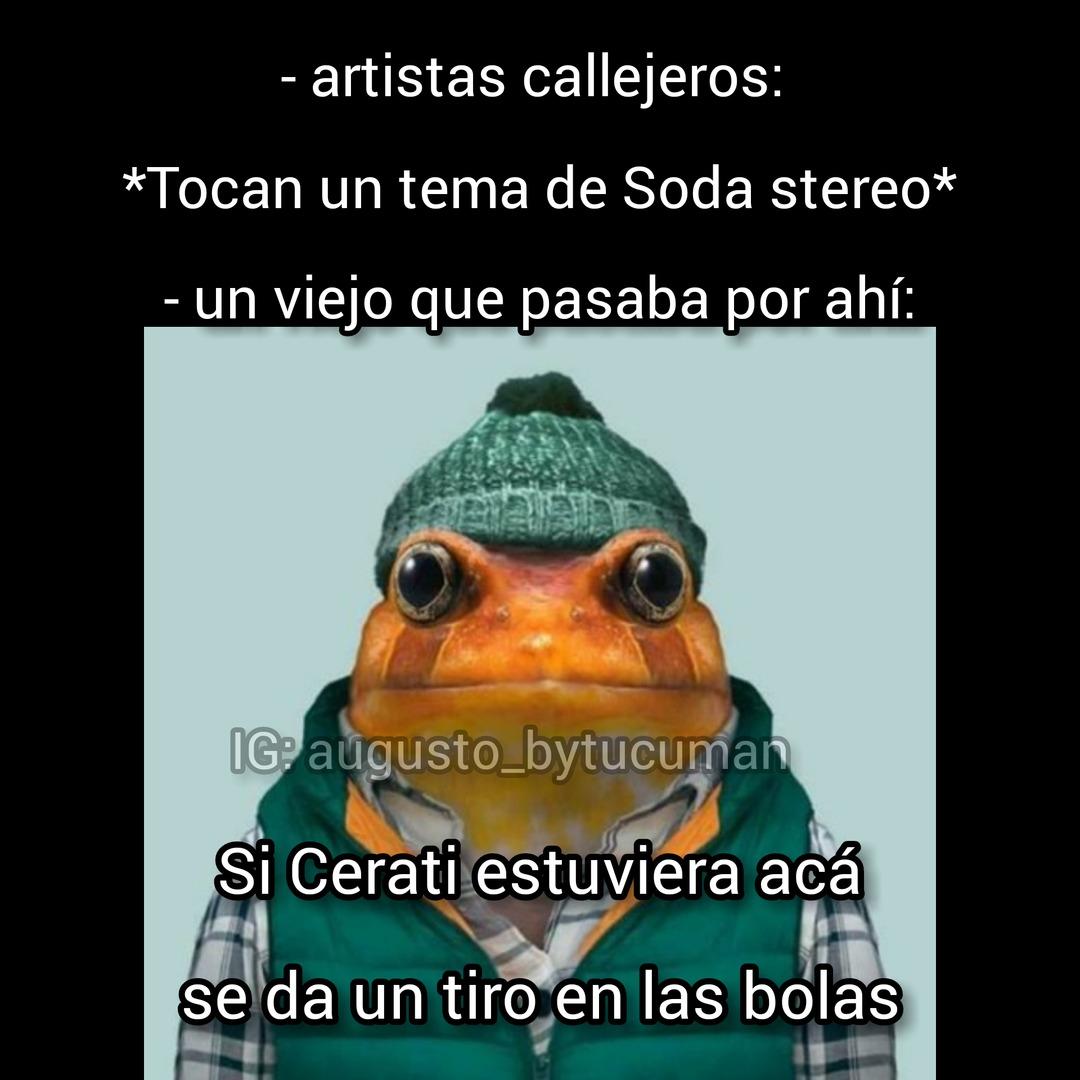 Antes de que salga gente que vive debajo de una piedra, Cerati fue el cantante de Soda stereo - meme
