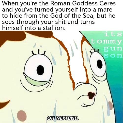 Neptune, God of the Sea. - meme