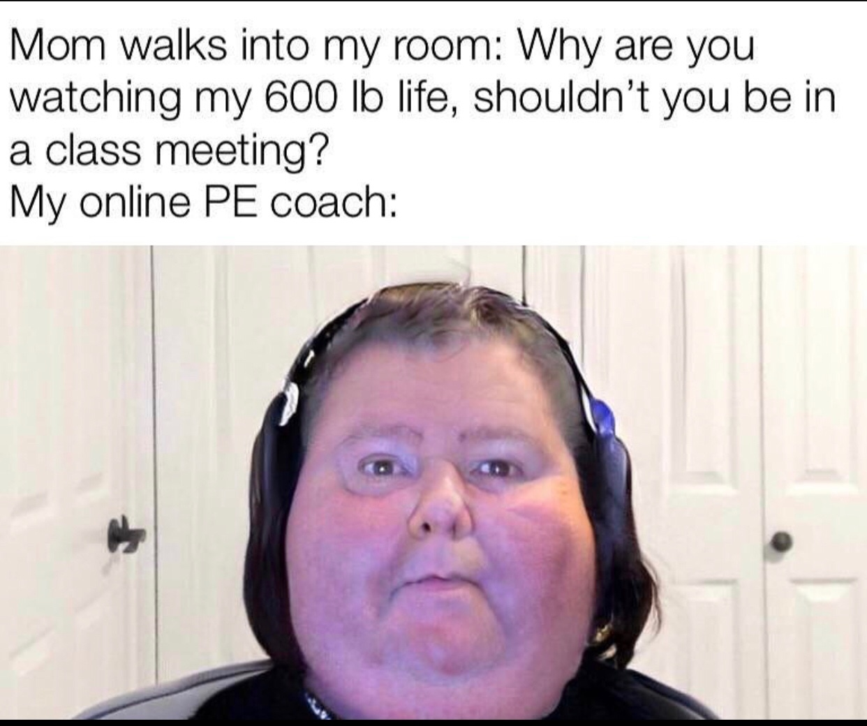 I've never had a fat pe teacher - meme