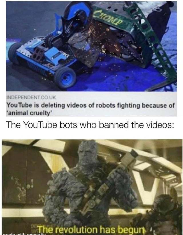 Youtube is deleting videos of robots fighting because of Animal Cruelty - meme