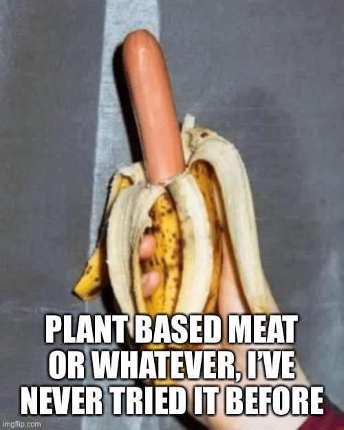 That's one ripe banana-dog you've got there - meme