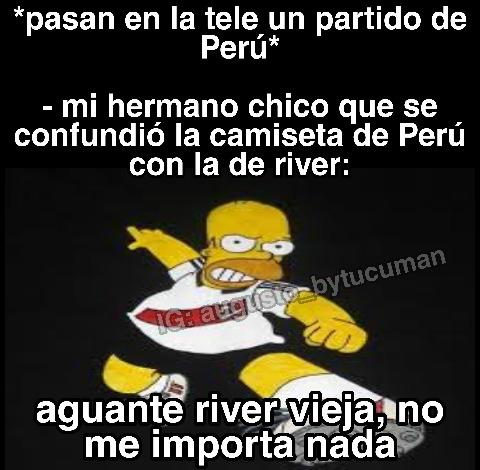 """Si me pasaba, cuando veía jugar a Argentina y Perú estaba tipo """"WTFF RIVER VS ARGENTINA :00"""" - meme"""