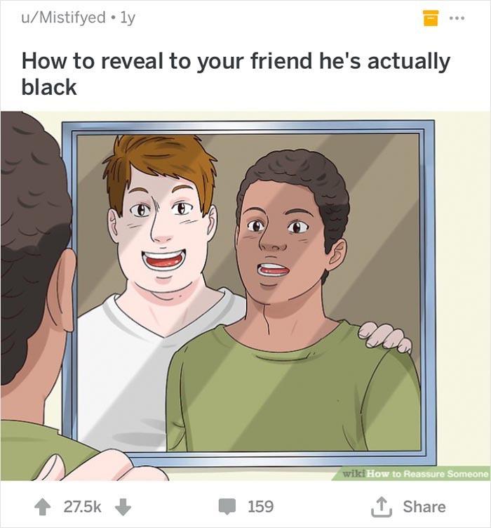 Comment révéler a ton ami qu'il est noir - meme