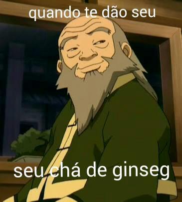 """""""Chá de ginseg meu preferido"""" - meme"""