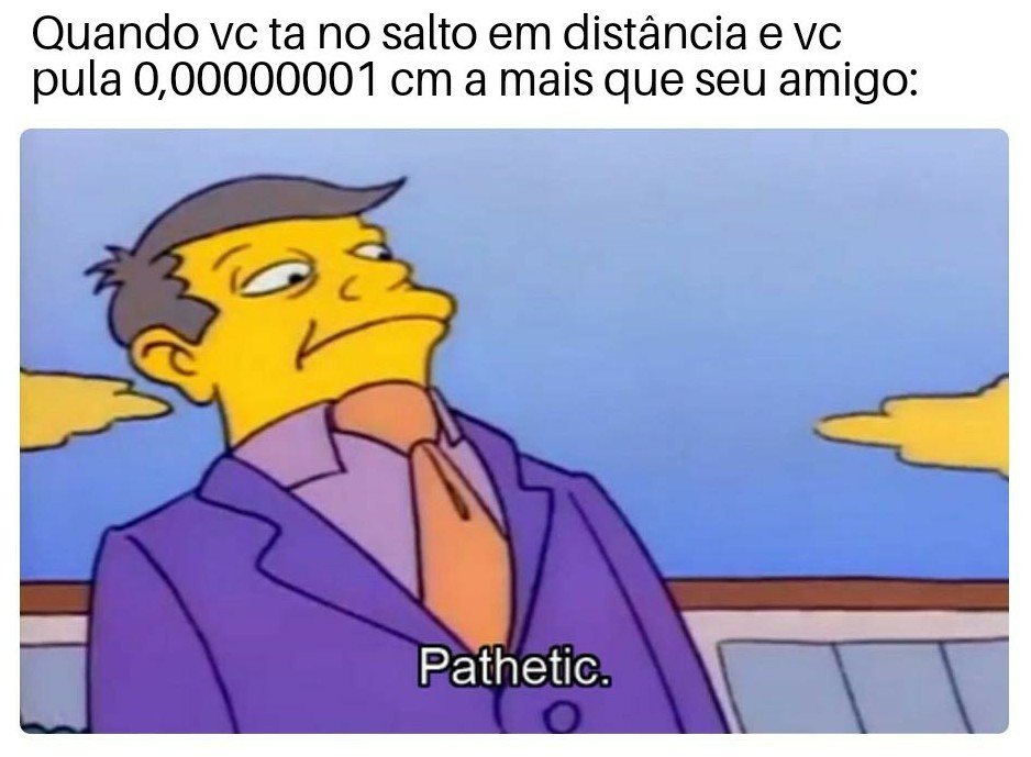 """Vc n é nada"" - meme"