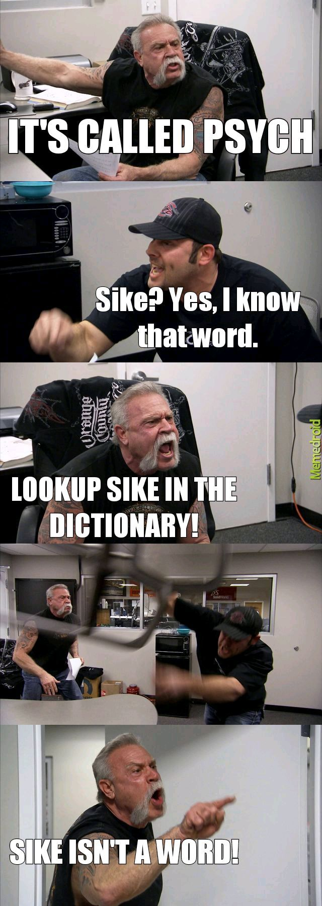 PSYCH, not SIKE - meme