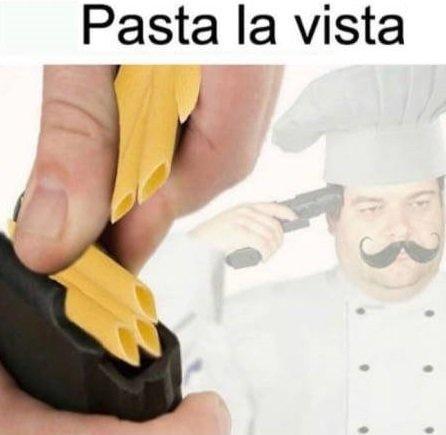 PASTA LA VISTA - meme