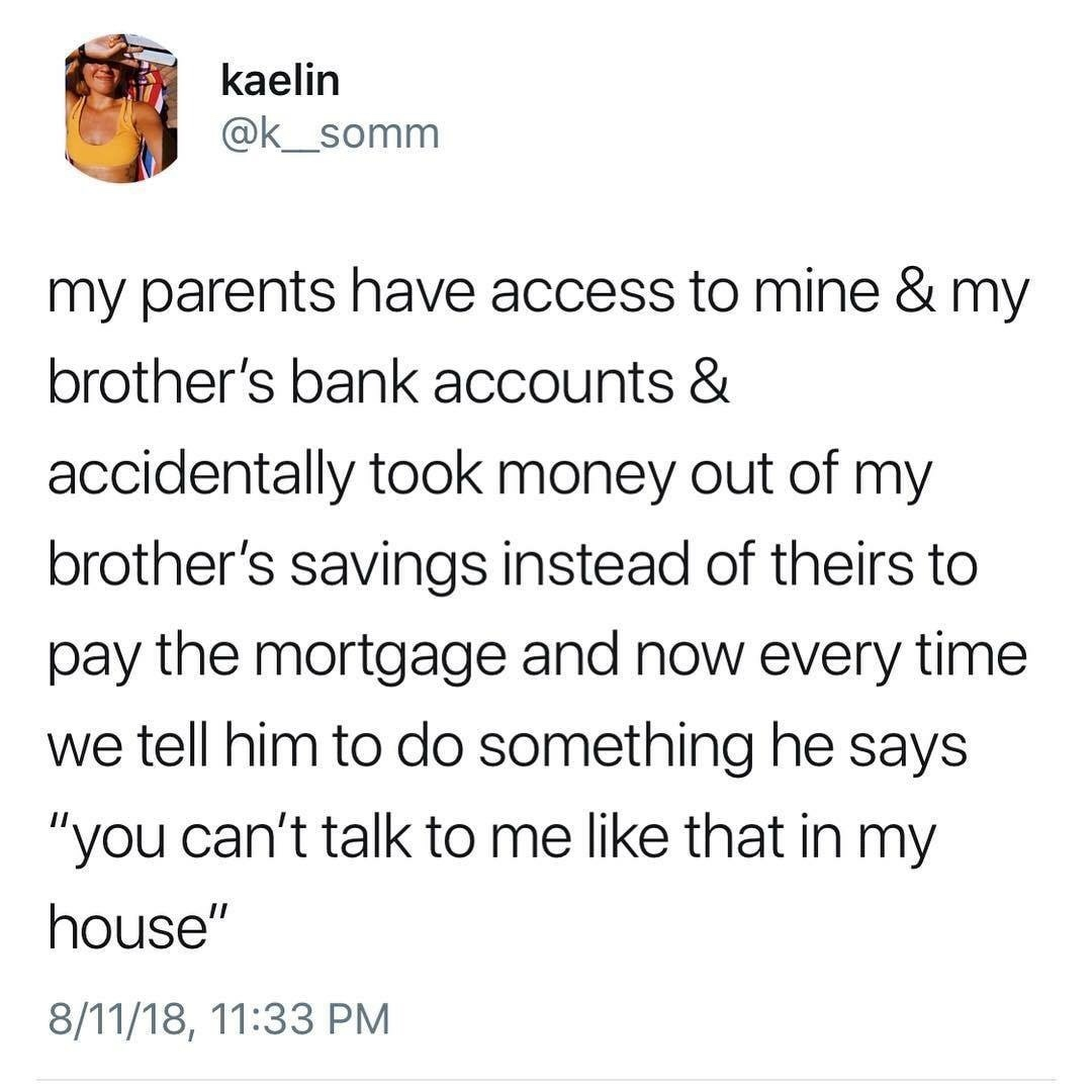 I got a bank account because my parents were taking money from my stash - meme