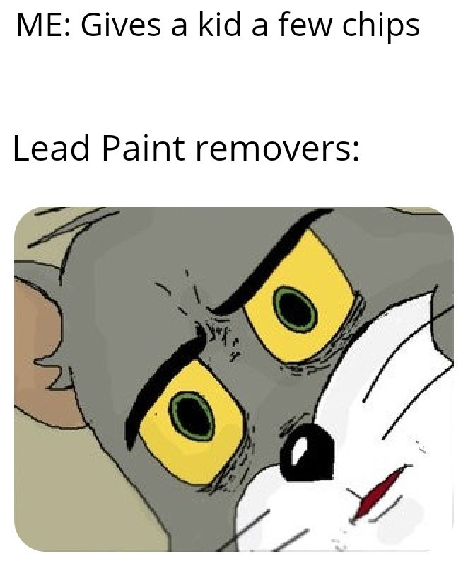 Lead paint chips and salsa - meme