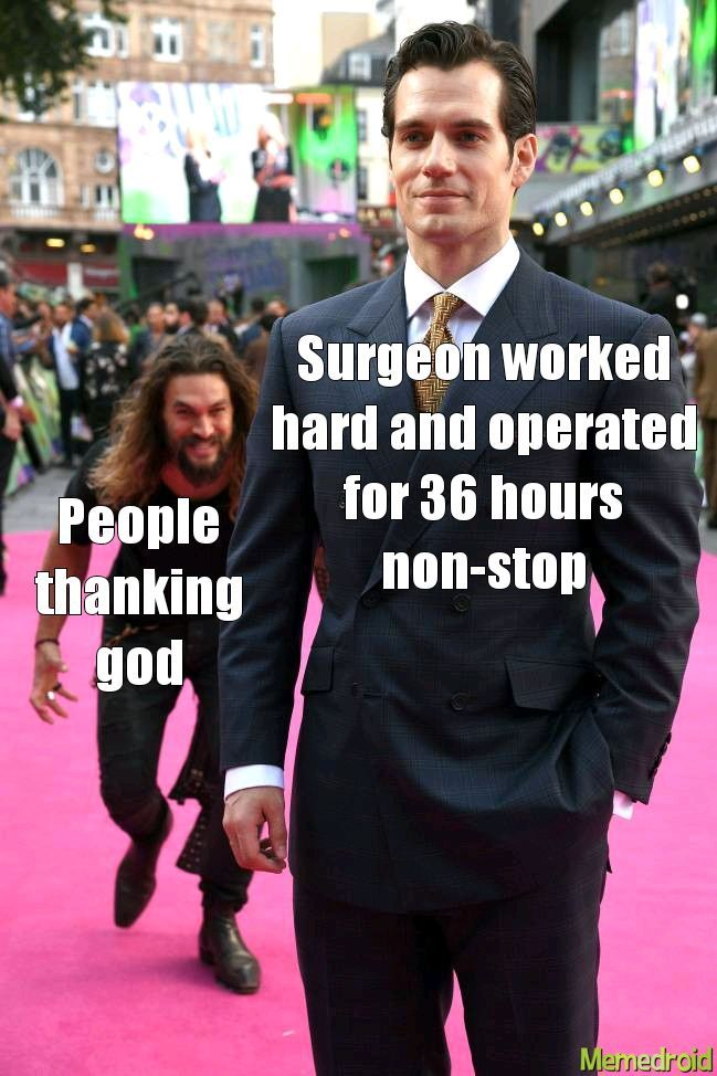 Everyday, for a surgeon, 24 hours passes. End this inequality. - meme
