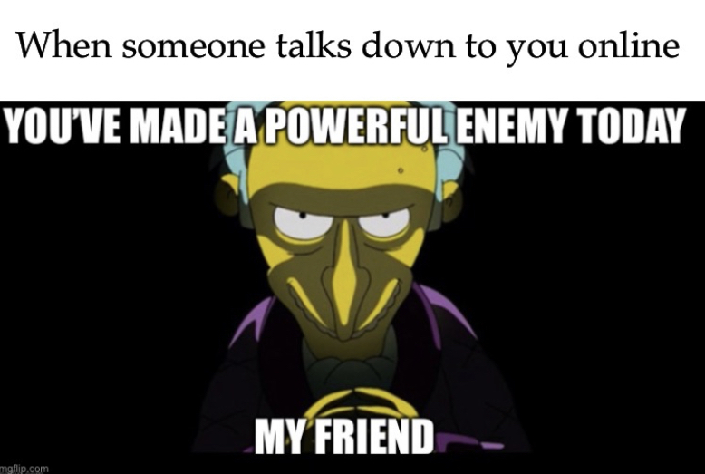 Me burns enemy - meme