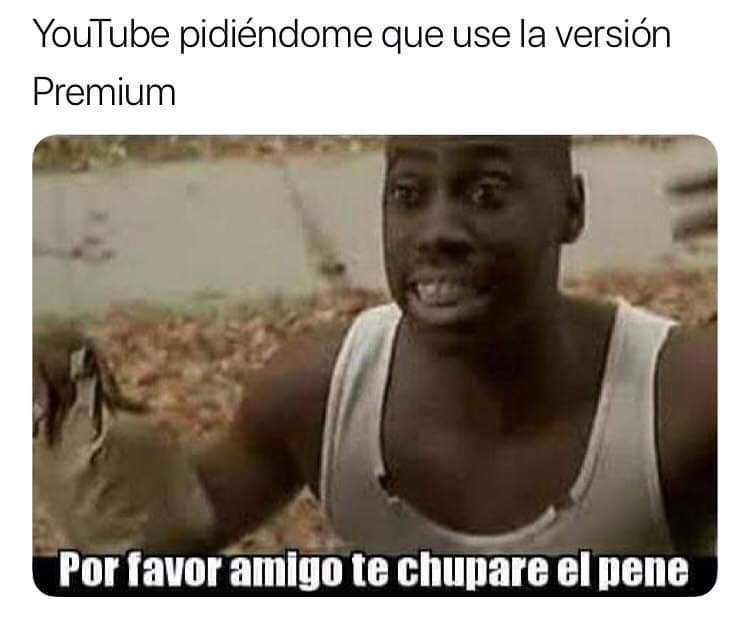 YouTube  te necesita - meme