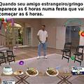Quem no Brasil chega numa festa na hora marcada?