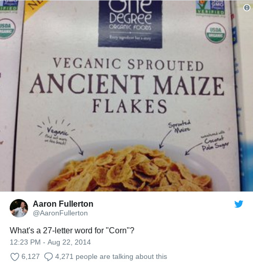 Veganic Sprouted Ancient Maize Flakes, or just corn - meme