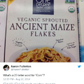 Veganic Sprouted Ancient Maize Flakes, or just corn