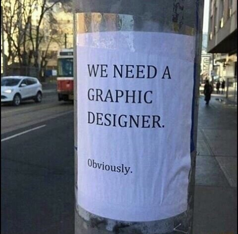 We need a graphic designer - meme