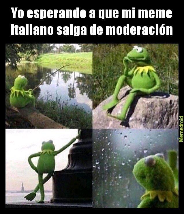 Los italianos son muy lentos moderando - meme