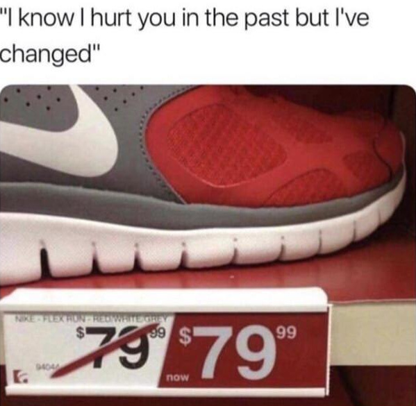 I kno I hurt you in the past but I have changed - meme