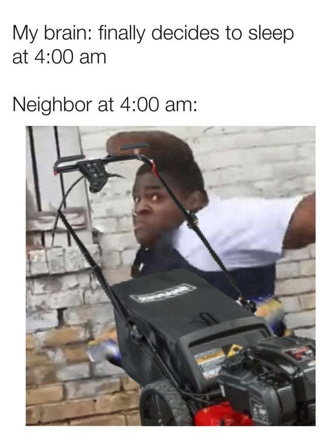 Noisy neighbor - meme