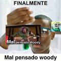 Mal pensado woody