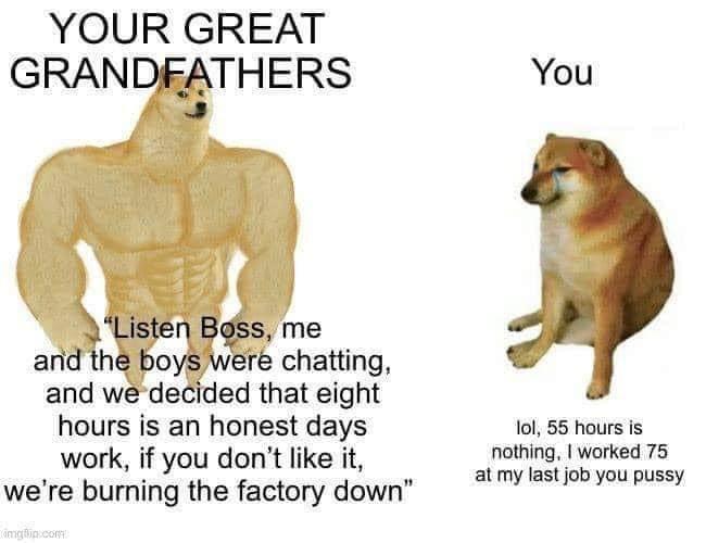 Good times create soft men - meme