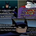 O Batman é bem compreensivo