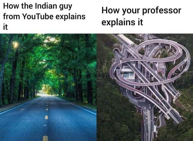 Explanations: Indian guy vs your professor - meme