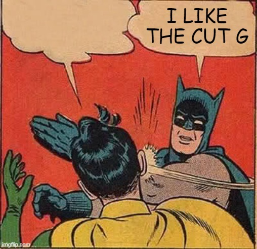 i like the cut - meme